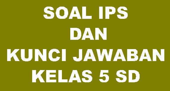 Soal IPS kelas 5 Semester 1